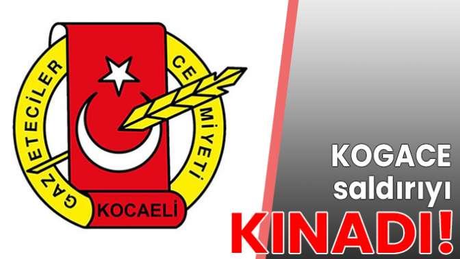 KOGACE çirkin saldırıyı kınadı