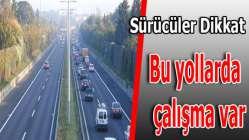 21.00-06.00 saatlerinde İstanbul-Ankara yönü ulaşıma kapatılacak