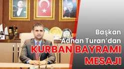 Başkan Adnan Turan'dan Kurban Bayramı mesajı