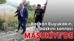 Başkan Büyükakın, su baskını sonrası Maşukiye'de