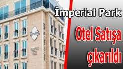 İmperial Park Otel Satılıyor