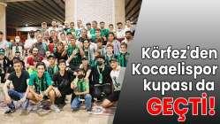 Körfez'den Kocaelispor kupası da geçti!