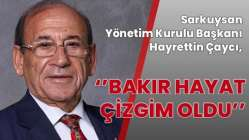 """Sarkuysan Yönetim Kurulu Başkanı Hayrettin Çaycı, """"Bakır Hayat Çizgim oldu"""""""