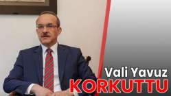 Vali Yavuz korkuttu