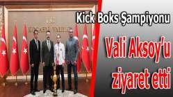 WAKO Gençler Avrupa Kick Boks Şampiyonumuzdan Vali Aksoy'u Ziyaret