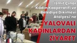 zmit Çınar Kadın Kooperatifi ve Belediye Dikimevi Atölyesi'ne Yalovalı kadınlardan ziyaret