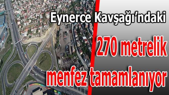270 Metrelik Yeni Menfez