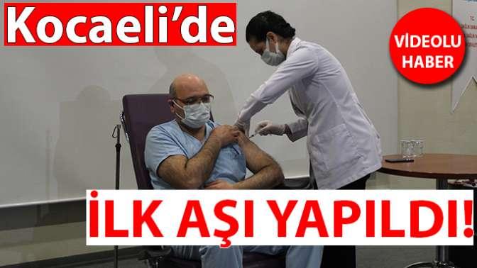 Kocaeli'de ilk aşı vuruldu!