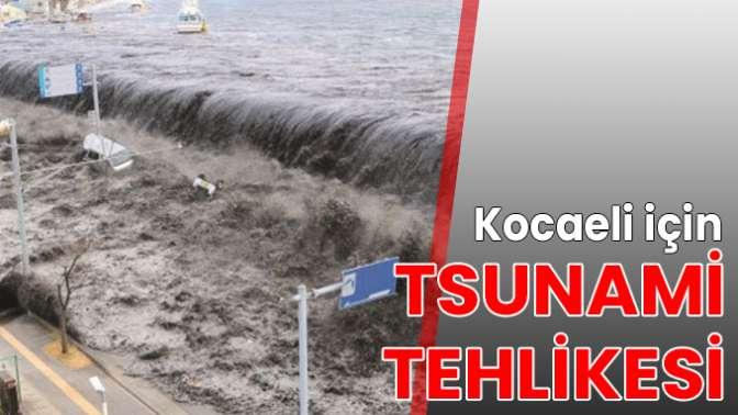 Kocaeli için tsunami tehlikesi