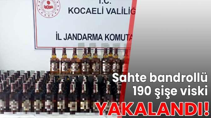 Sahte bandrollü 190 şişe viski yakalandı